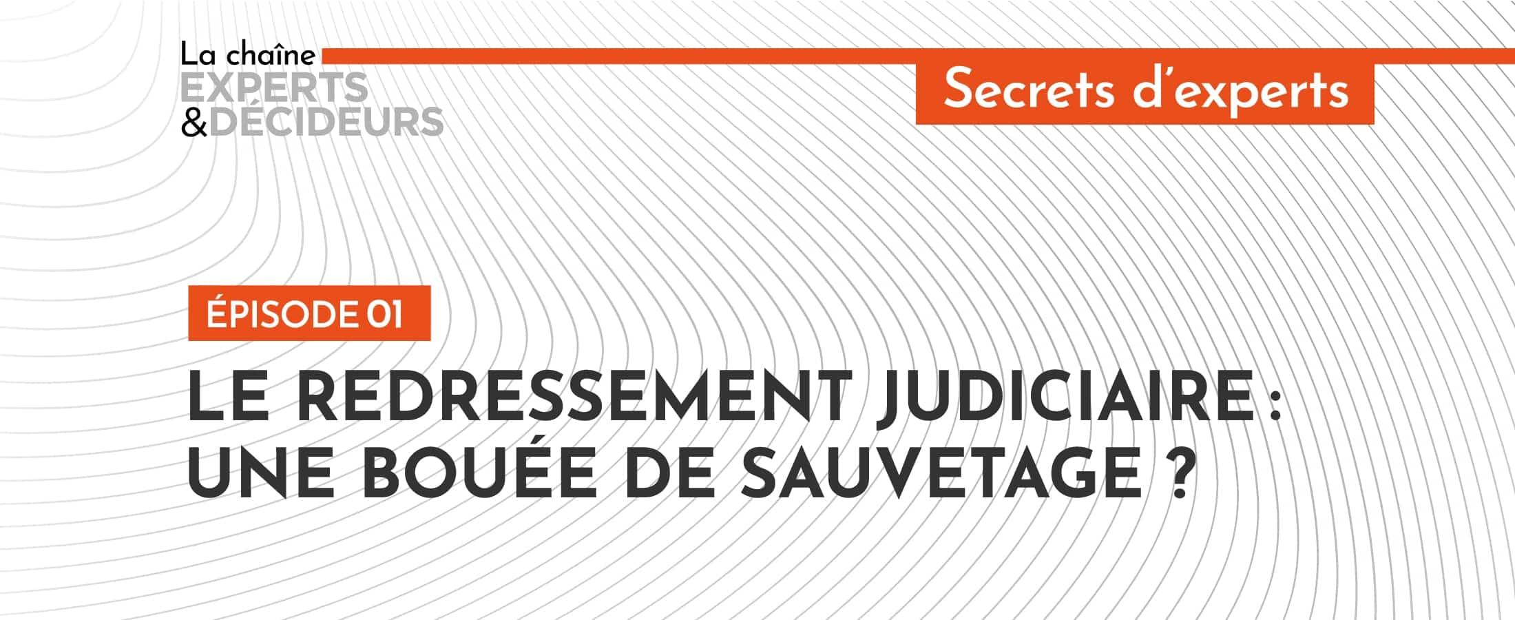 [Podcast] Le redressement judiciaire, une bouée de sauvetage?