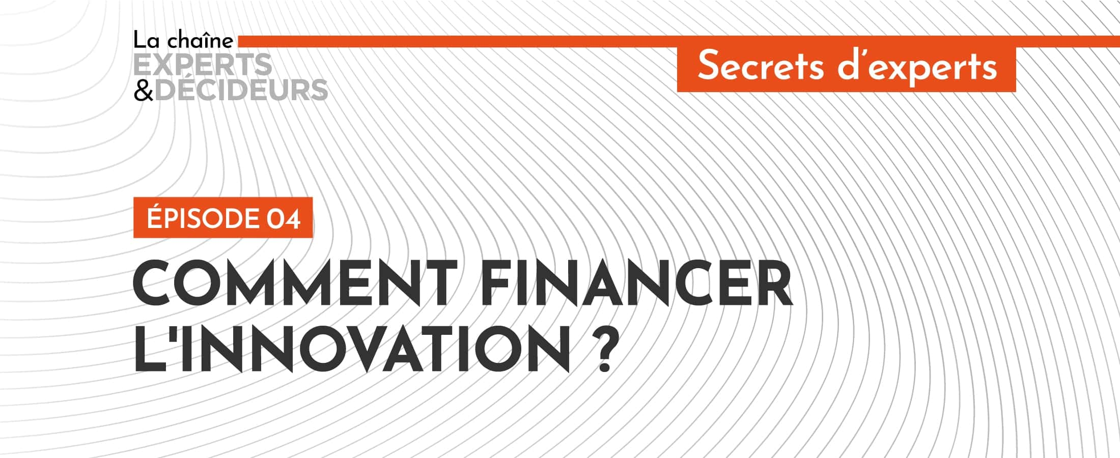 [Podcast] Comment financer l'innovation?